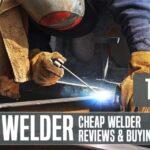 Best Cheap Welder