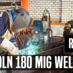 lincoln 180 mig welder review