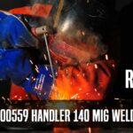 Hobart 500559 Handler 140 MIG Welder 115V Review