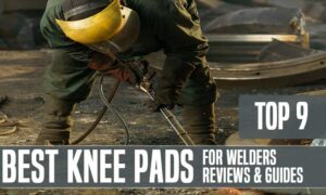 Best Knee Pads For Welders