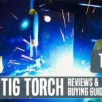 Best Tig Torch