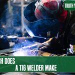 How Much Does A TIG Welder Make