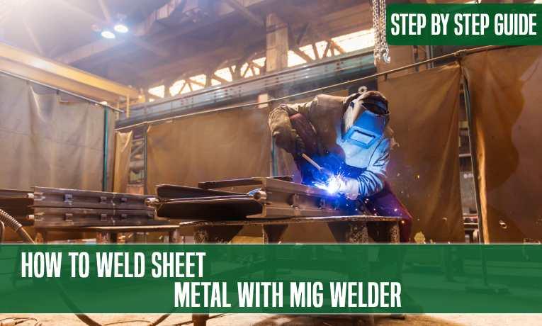 How To Weld Sheet Metal With MIG Welder